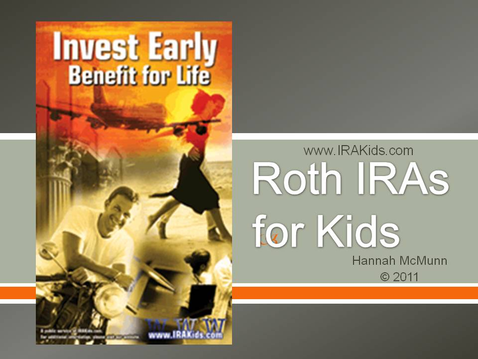 Hannah's PowerPoint presentation on Roth IRAs for Kids.
